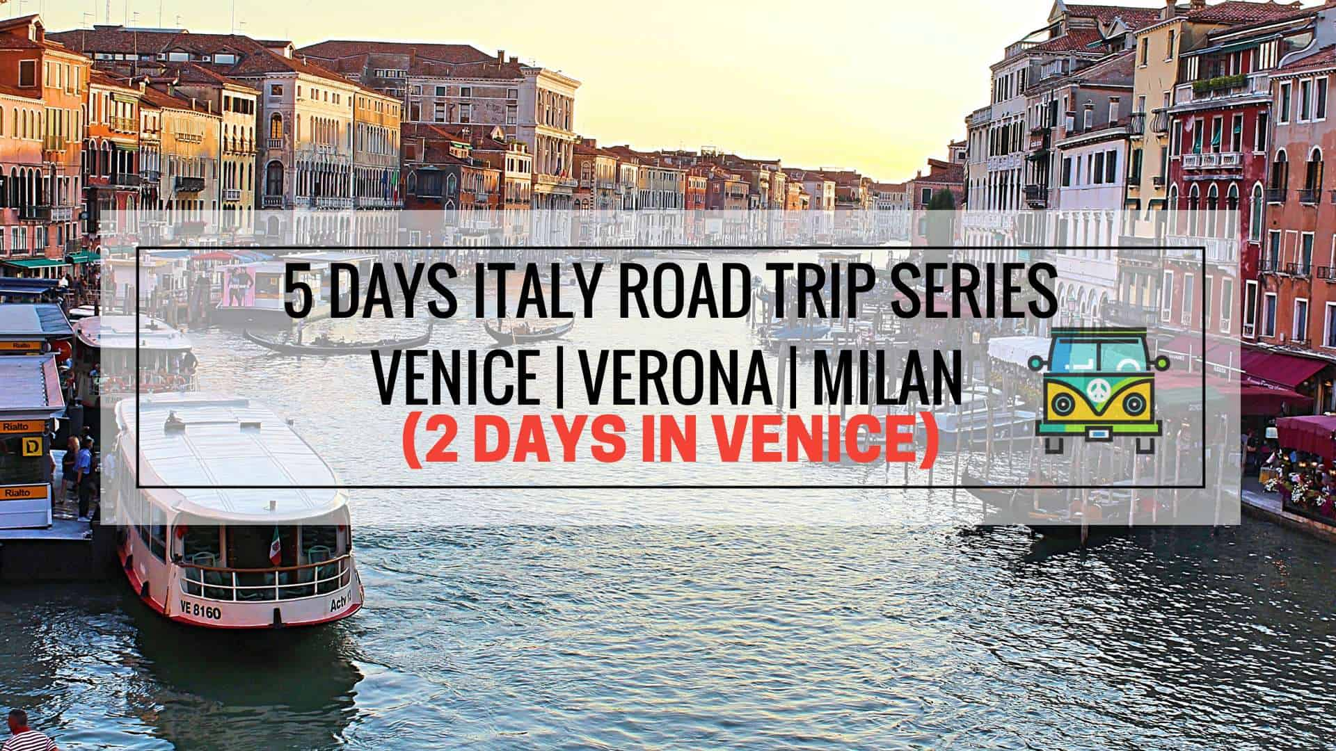 2 days itinerary in venice 5 days road trip france to for What to see in venice in 2 days