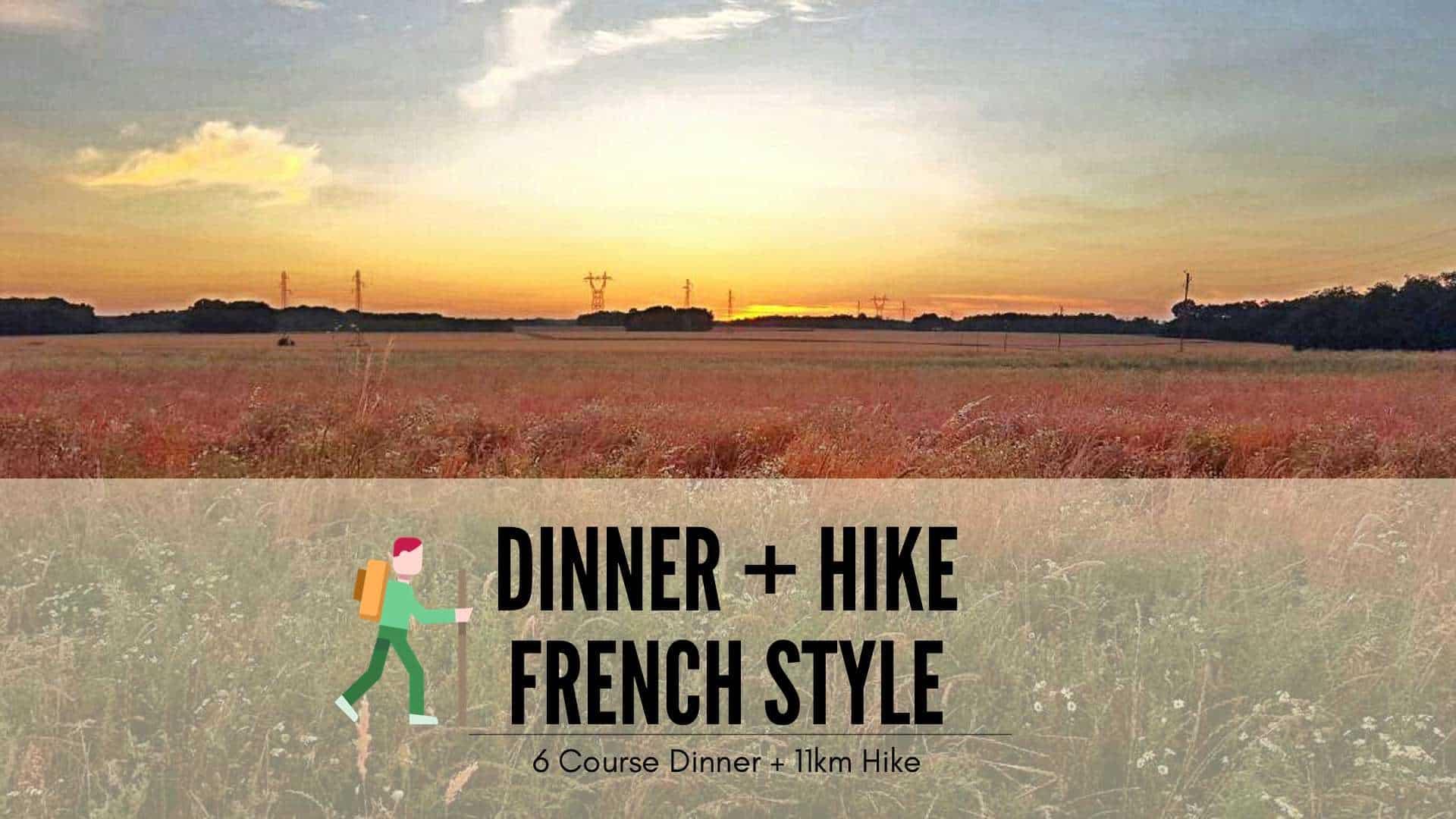 6 Course Dinner + 11km Hike