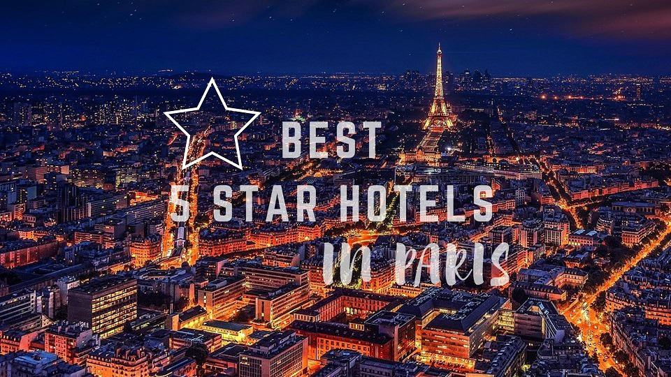 Best 5 Star Hotels In Paris