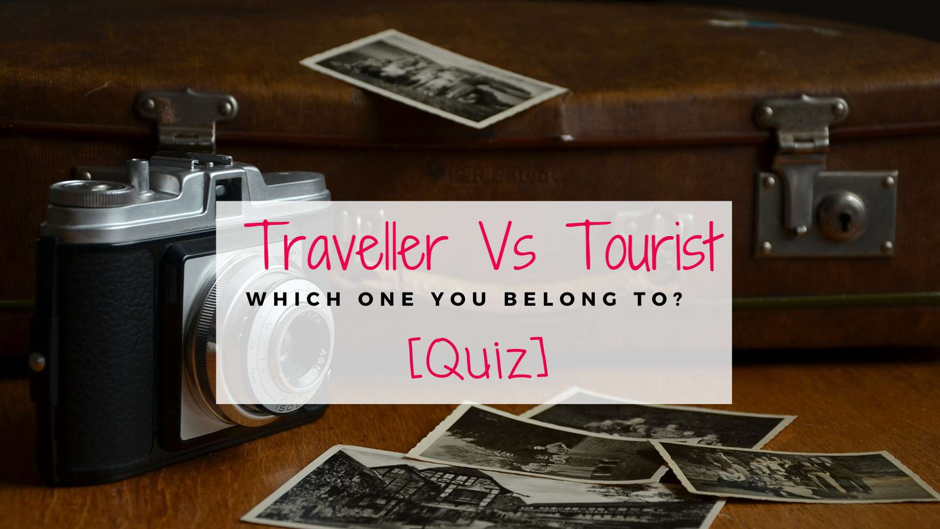 [Quiz] Traveller vs Tourist
