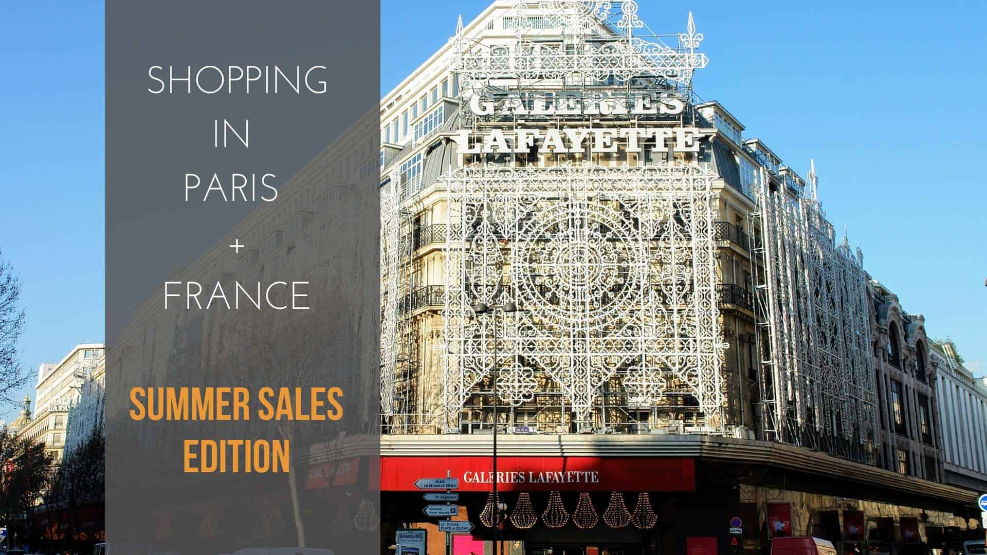 Where to go shopping in Paris and France - Summer Sales Edition